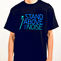 I Stand Above The Noise T-Shirt